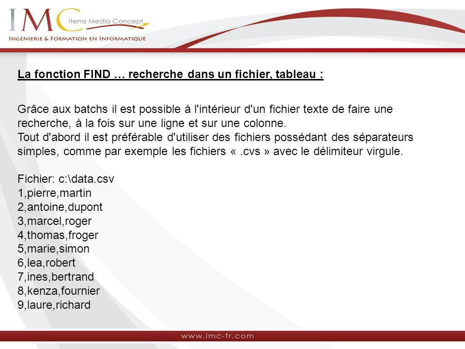 La fonction FIND … recherche dans un fichier, tableau :