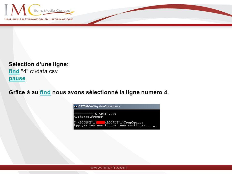 Sélection d une ligne: find 4 c:\data.csv pause.