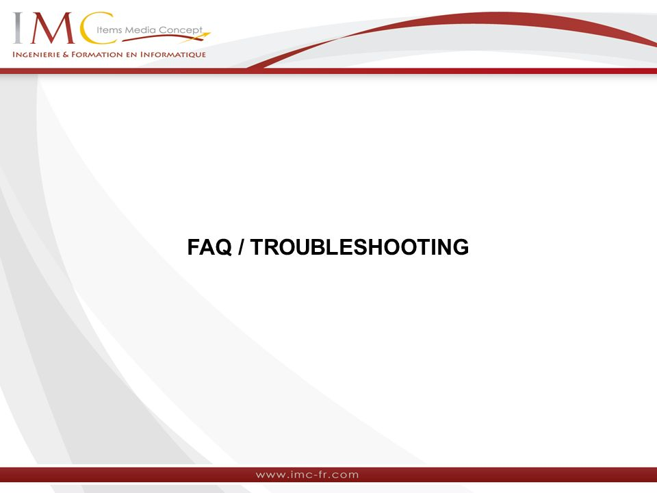 FAQ / TROUBLESHOOTING