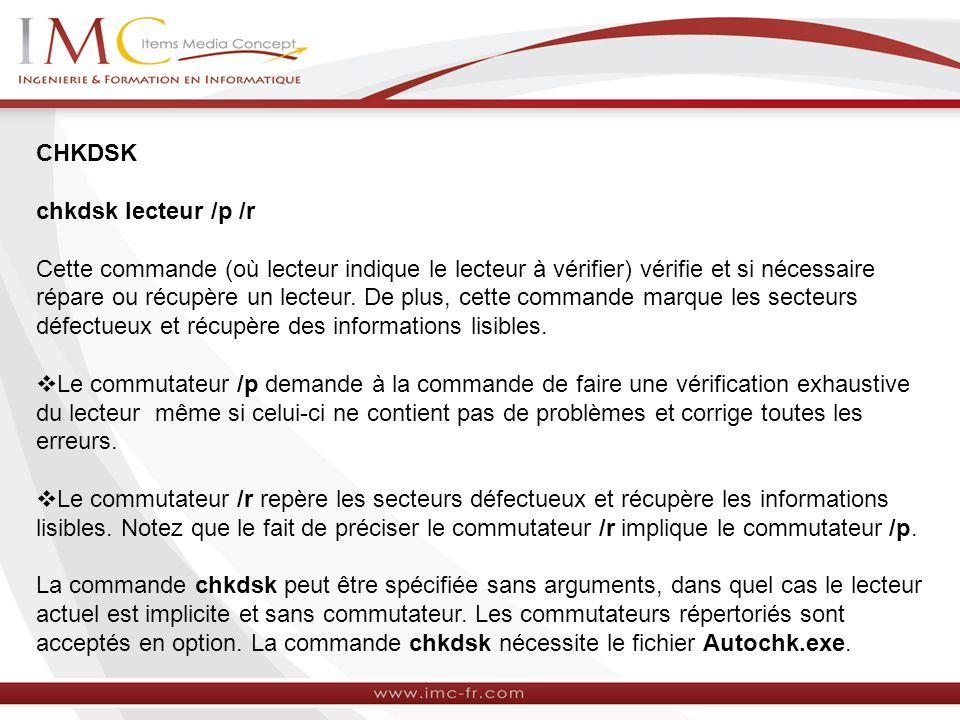 CHKDSK chkdsk lecteur /p /r.