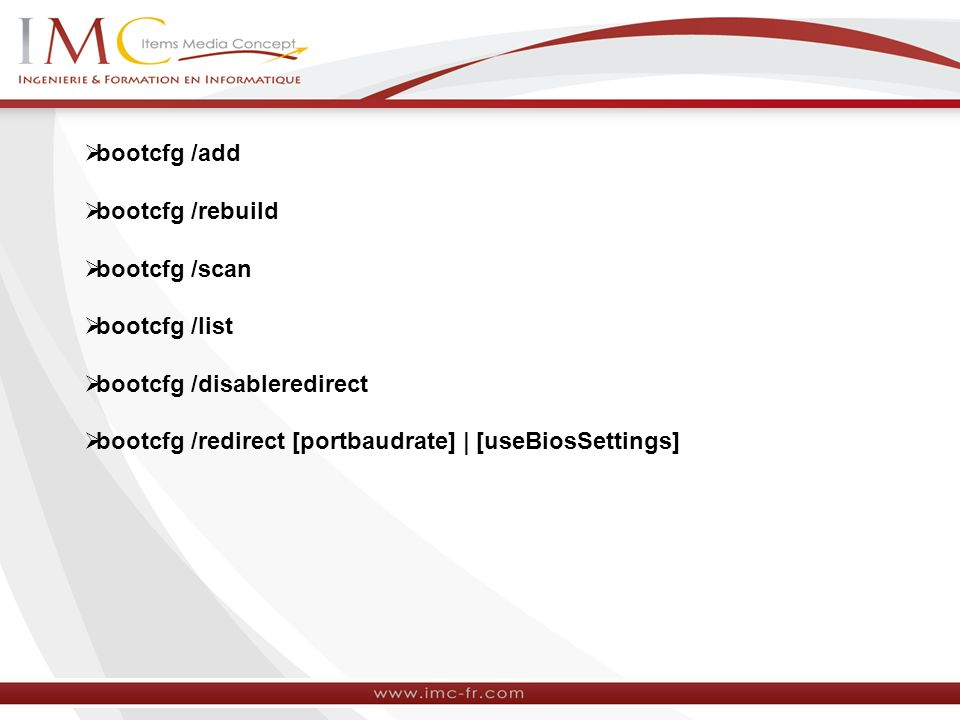 bootcfg /add bootcfg /rebuild. bootcfg /scan. bootcfg /list.