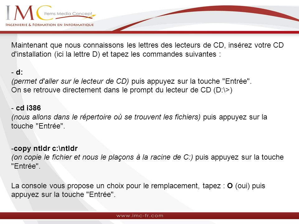 Maintenant que nous connaissons les lettres des lecteurs de CD, insérez votre CD d installation (ici la lettre D) et tapez les commandes suivantes :