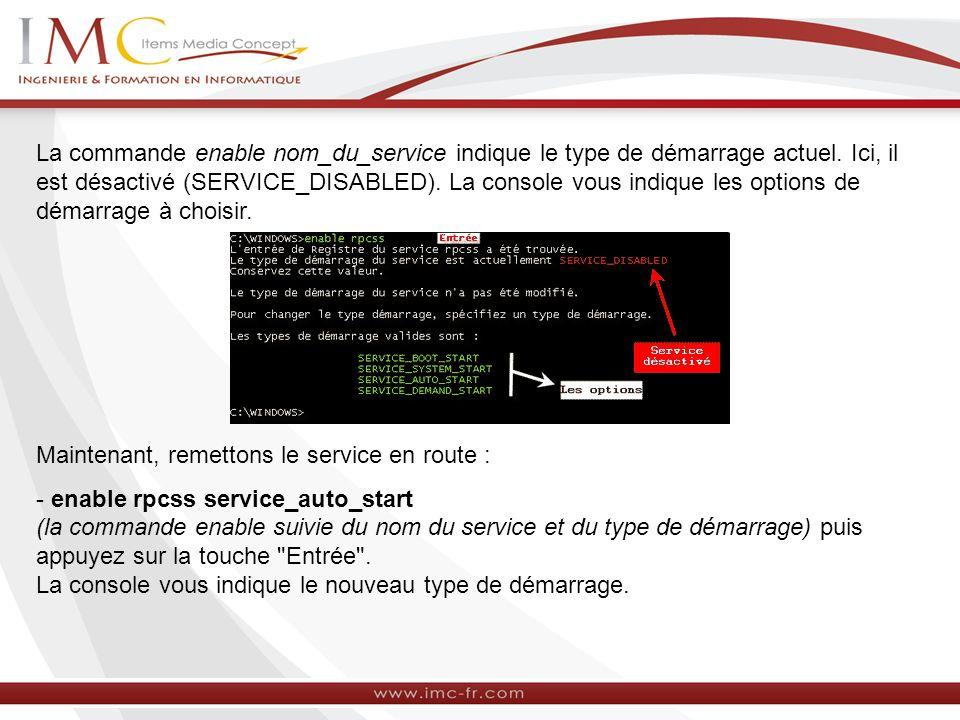 La commande enable nom_du_service indique le type de démarrage actuel