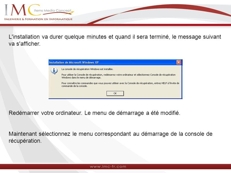 L installation va durer quelque minutes et quand il sera terminé, le message suivant va s afficher.