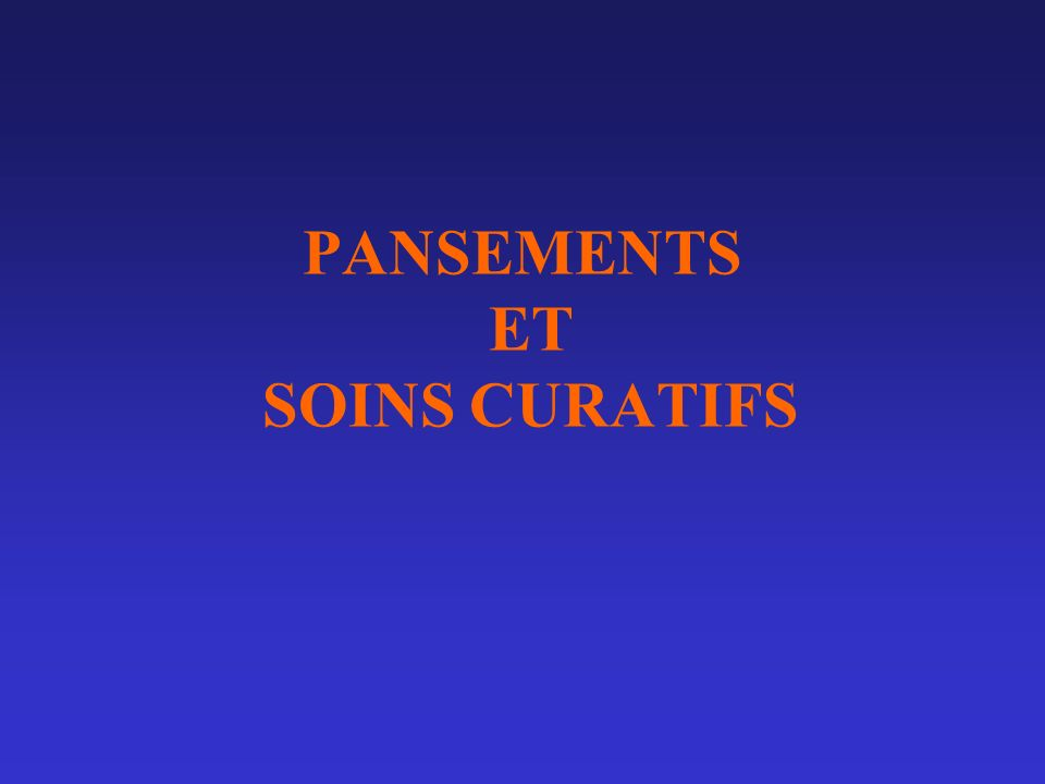 PANSEMENTS ET SOINS CURATIFS
