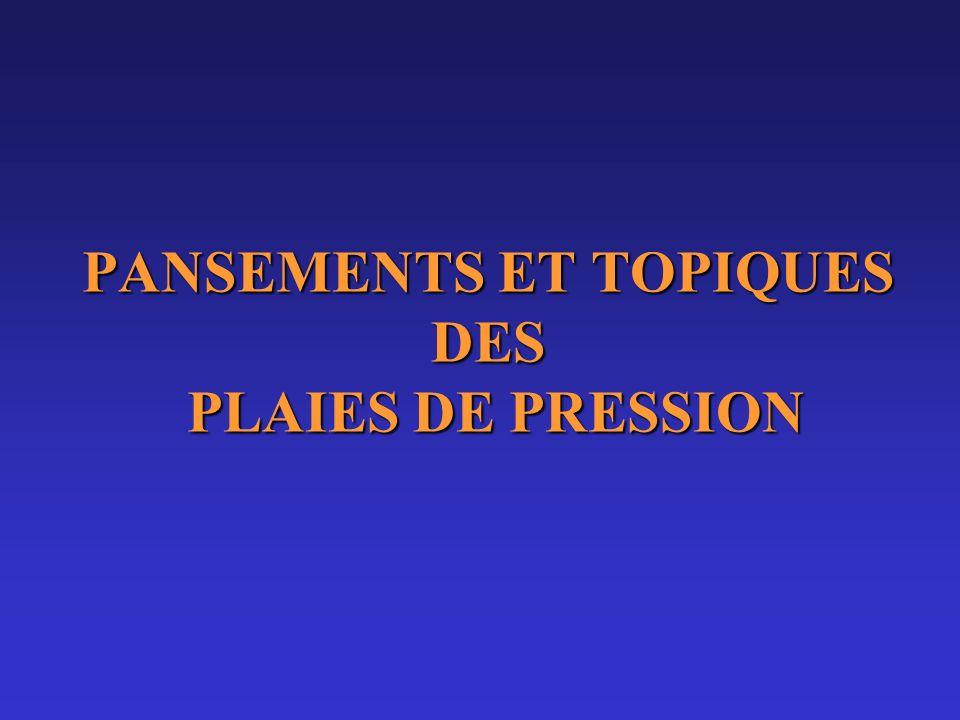 PANSEMENTS ET TOPIQUES DES PLAIES DE PRESSION