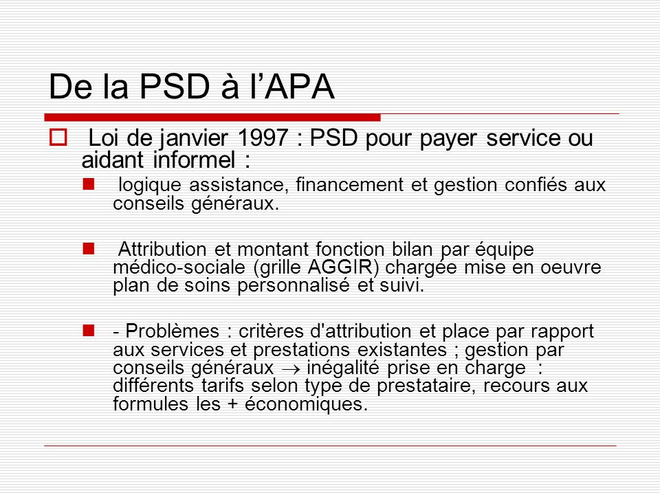 De la PSD à l'APALoi de janvier 1997 : PSD pour payer service ou aidant informel :