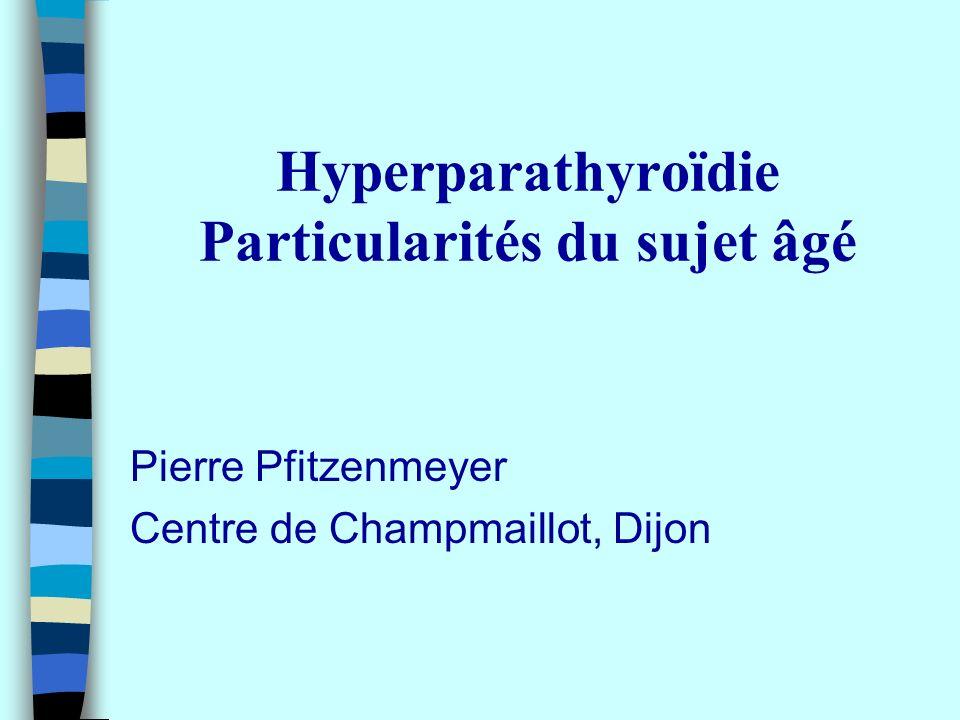 Hyperparathyroïdie Particularités du sujet âgé