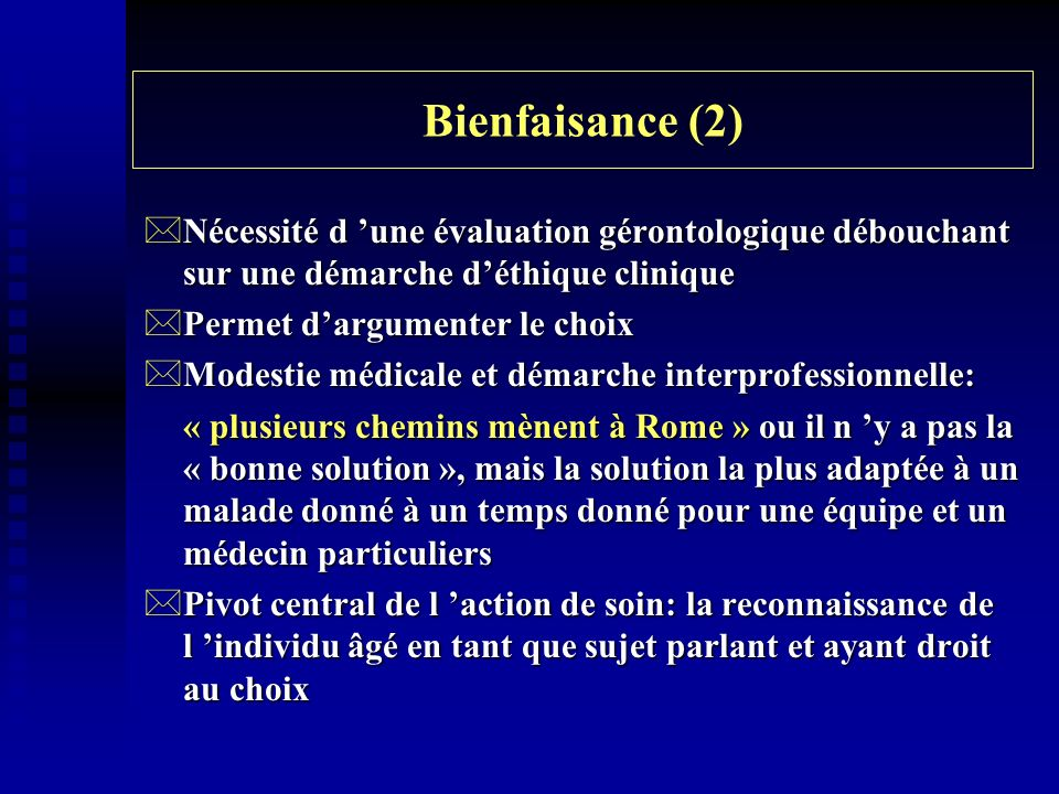 Bienfaisance (2) Nécessité d 'une évaluation gérontologique débouchant sur une démarche d'éthique clinique.