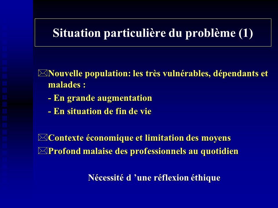 Situation particulière du problème (1)