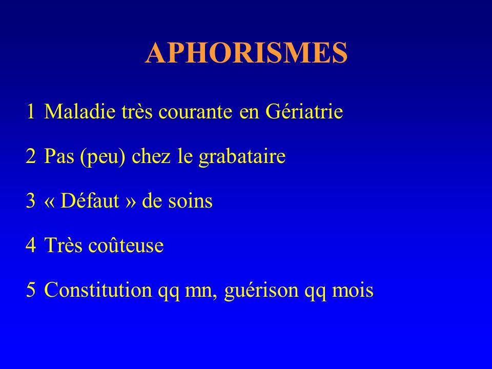 APHORISMES Maladie très courante en Gériatrie
