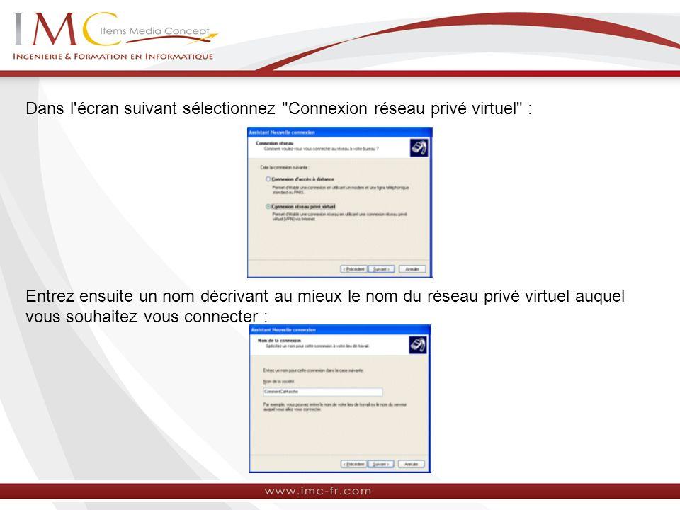 Dans l écran suivant sélectionnez Connexion réseau privé virtuel :