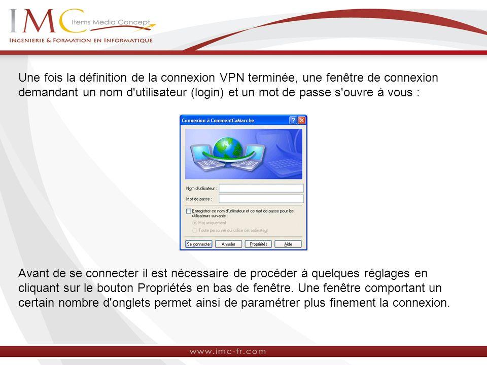 Une fois la définition de la connexion VPN terminée, une fenêtre de connexion demandant un nom d utilisateur (login) et un mot de passe s ouvre à vous :