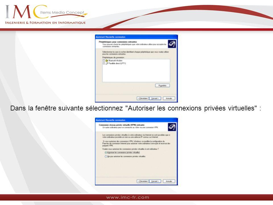 Dans la fenêtre suivante sélectionnez Autoriser les connexions privées virtuelles :