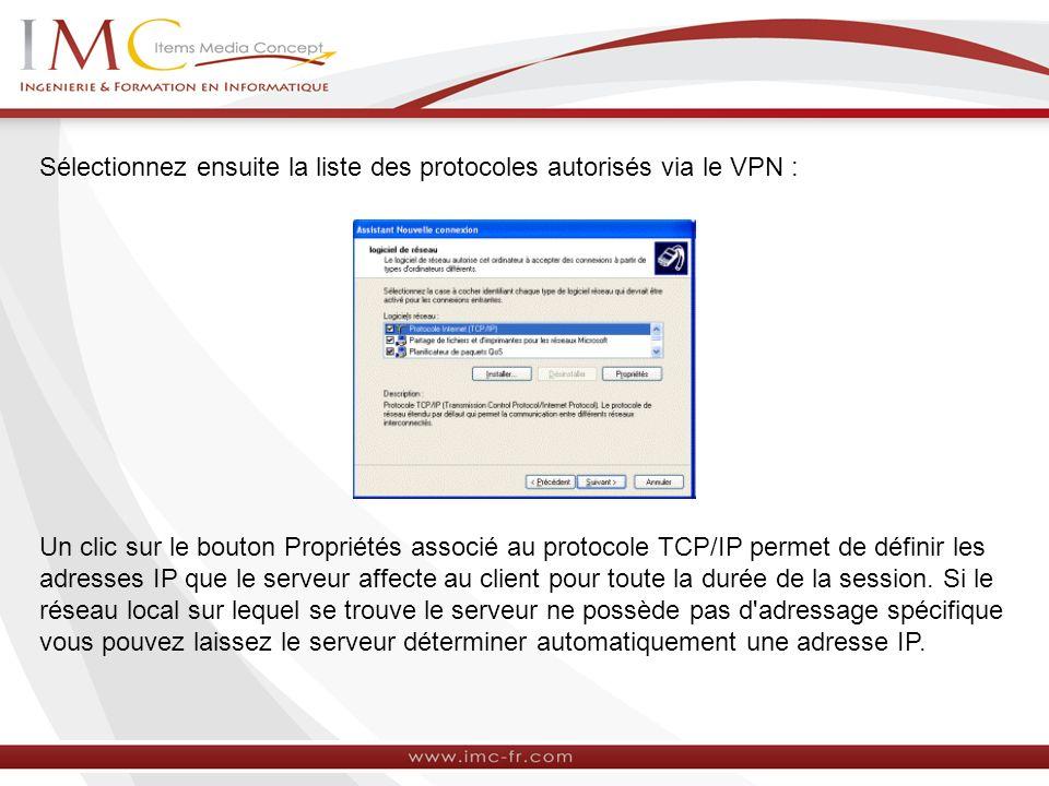 Sélectionnez ensuite la liste des protocoles autorisés via le VPN :