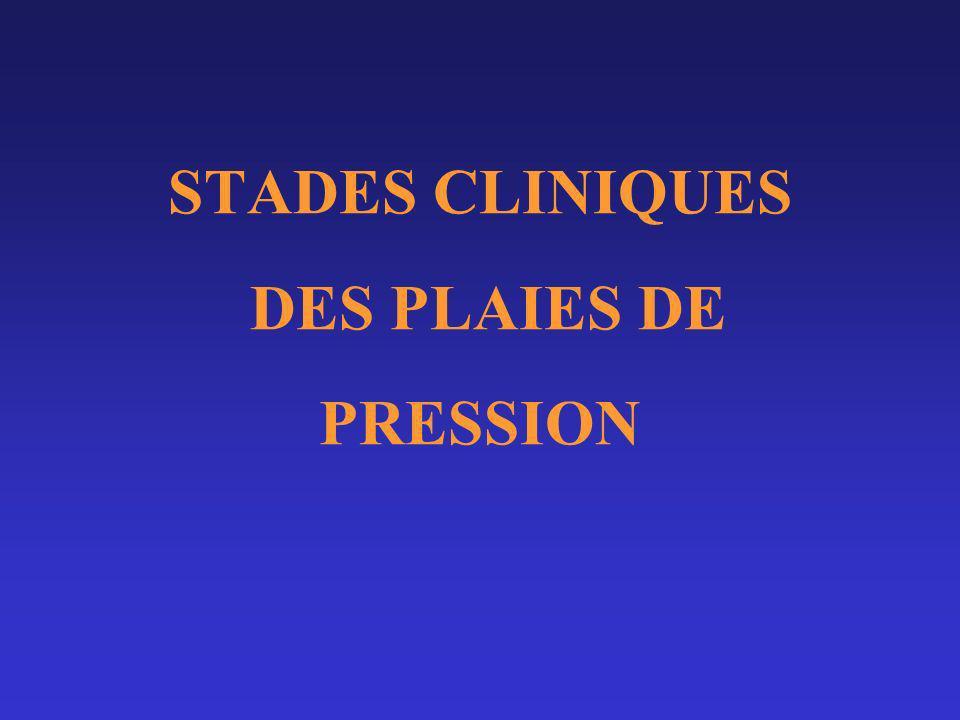 STADES CLINIQUES DES PLAIES DE PRESSION