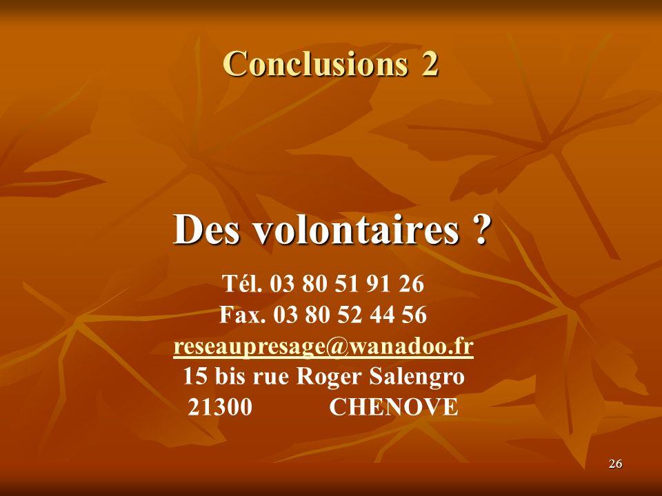 Des volontaires Conclusions 2 Tél. 03 80 51 91 26