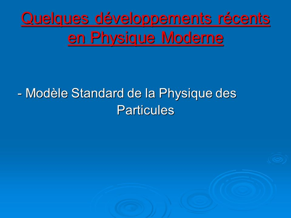 Quelques développements récents en Physique Moderne