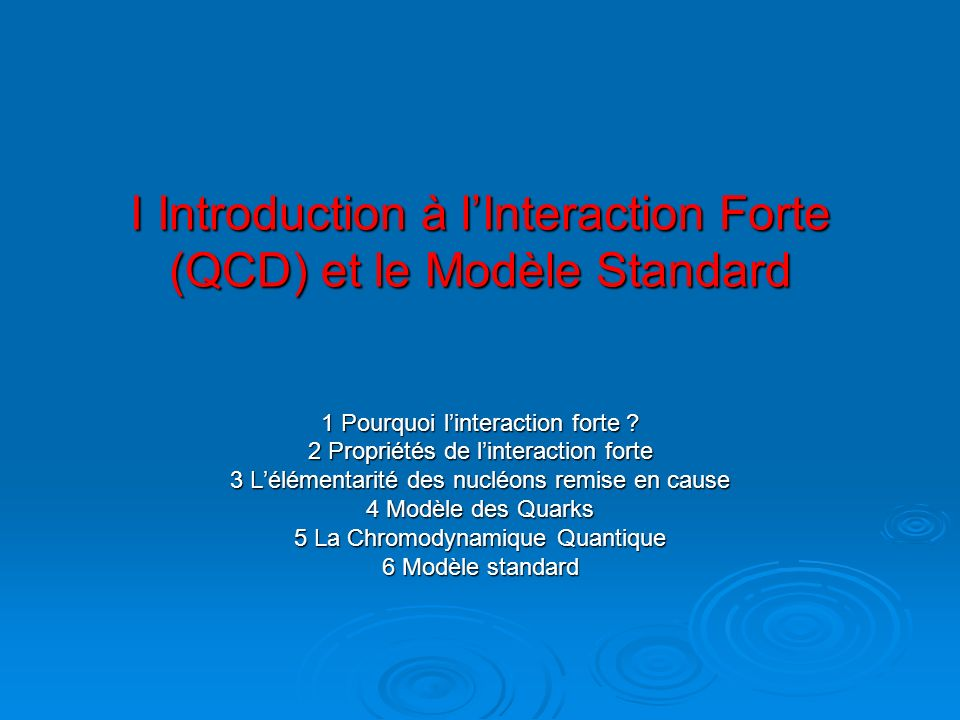 I Introduction à l'Interaction Forte (QCD) et le Modèle Standard