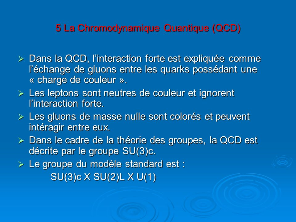 5 La Chromodynamique Quantique (QCD)