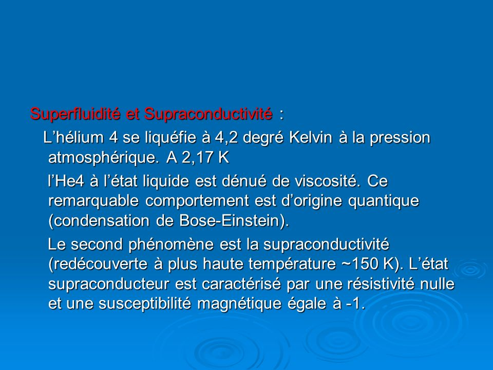 Superfluidité et Supraconductivité :
