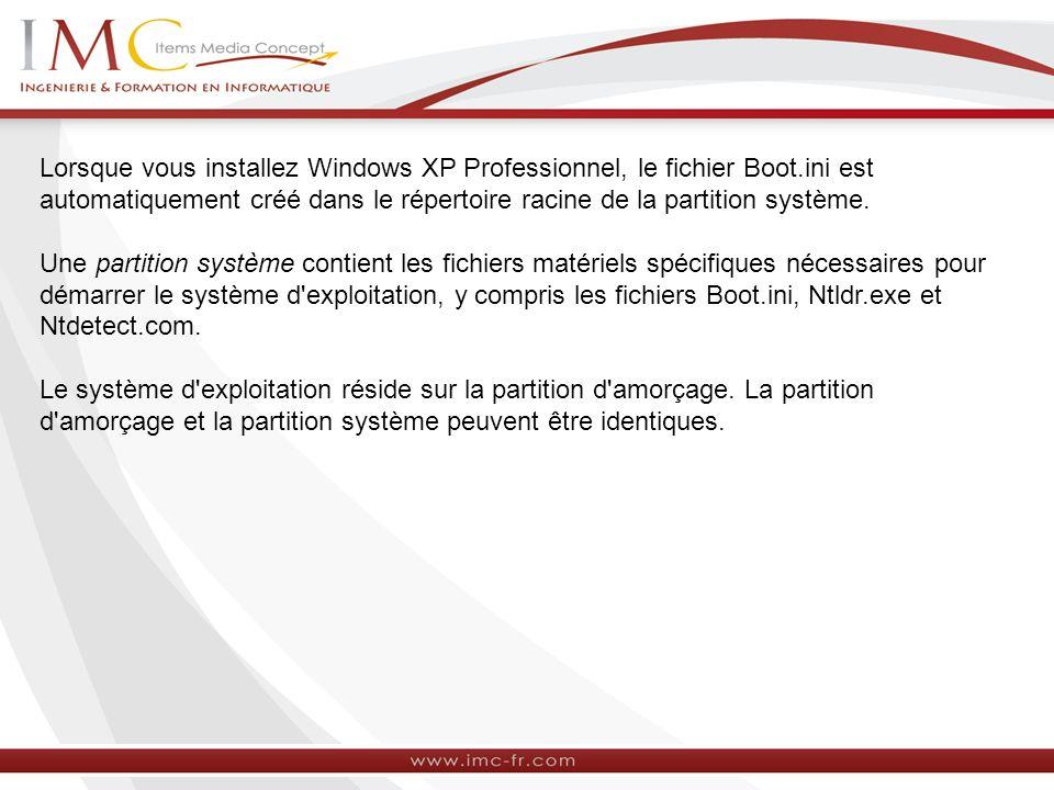Lorsque vous installez Windows XP Professionnel, le fichier Boot