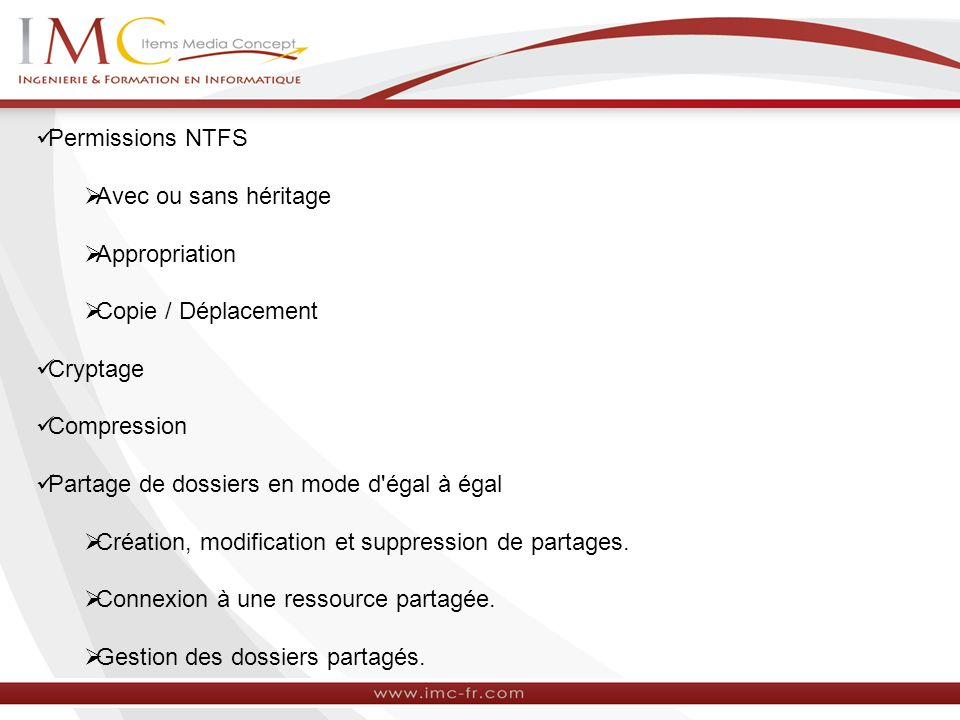Permissions NTFS Avec ou sans héritage. Appropriation. Copie / Déplacement. Cryptage. Compression.