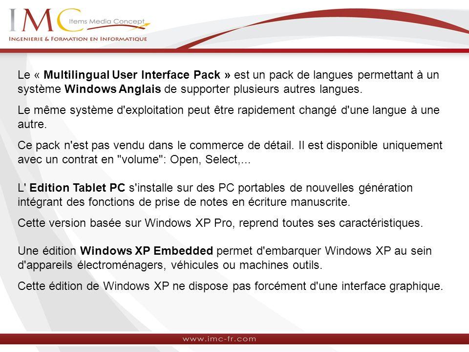 Le « Multilingual User Interface Pack » est un pack de langues permettant à un système Windows Anglais de supporter plusieurs autres langues.