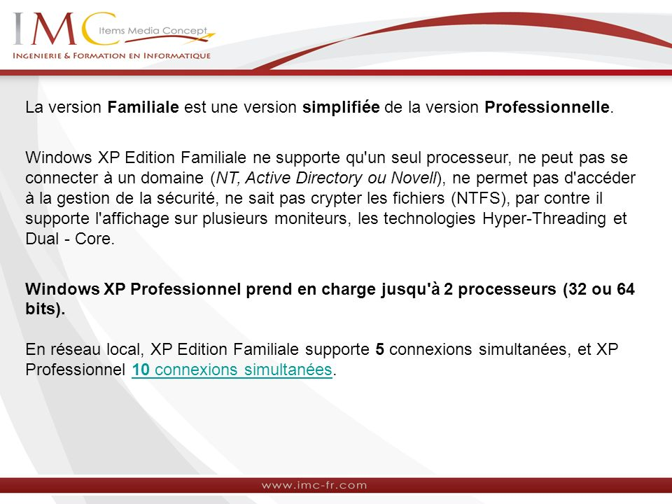 La version Familiale est une version simplifiée de la version Professionnelle.