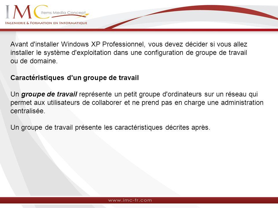 Avant d installer Windows XP Professionnel, vous devez décider si vous allez installer le système d exploitation dans une configuration de groupe de travail