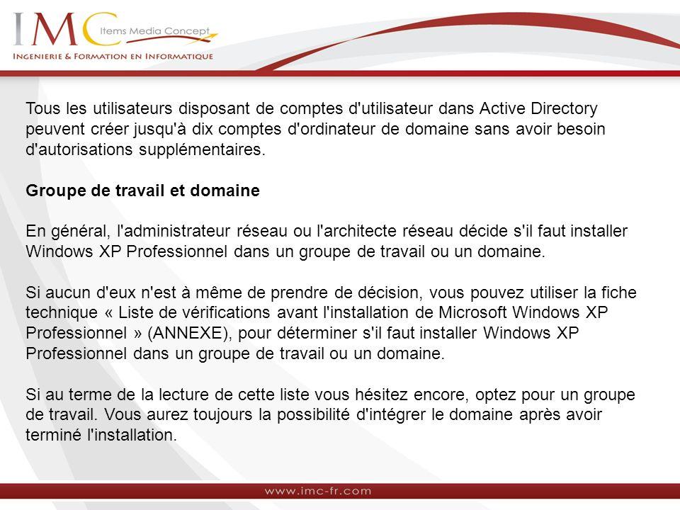 Tous les utilisateurs disposant de comptes d utilisateur dans Active Directory peuvent créer jusqu à dix comptes d ordinateur de domaine sans avoir besoin d autorisations supplémentaires.