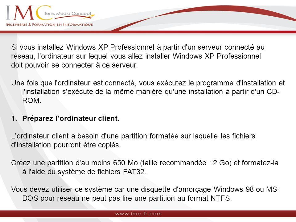 Si vous installez Windows XP Professionnel à partir d un serveur connecté au