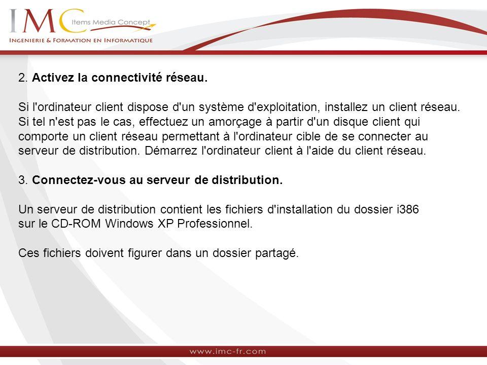 2. Activez la connectivité réseau.