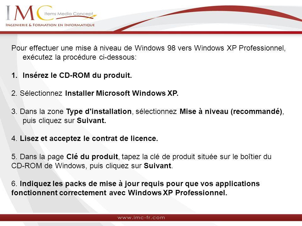 Pour effectuer une mise à niveau de Windows 98 vers Windows XP Professionnel, exécutez la procédure ci-dessous: