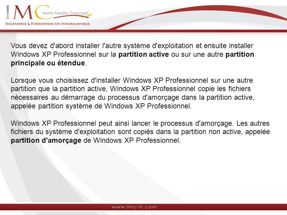 Vous devez d abord installer l autre système d exploitation et ensuite installer