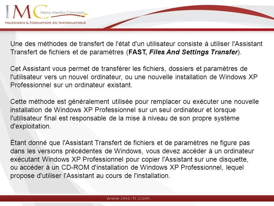 Une des méthodes de transfert de l état d un utilisateur consiste à utiliser l Assistant Transfert de fichiers et de paramètres (FAST, Files And Settings Transfer).