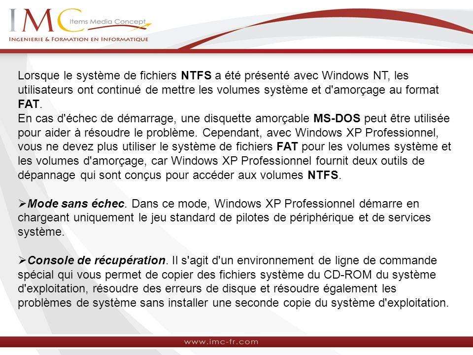 Lorsque le système de fichiers NTFS a été présenté avec Windows NT, les