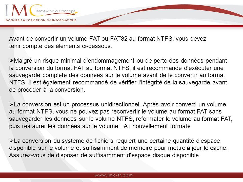 Avant de convertir un volume FAT ou FAT32 au format NTFS, vous devez