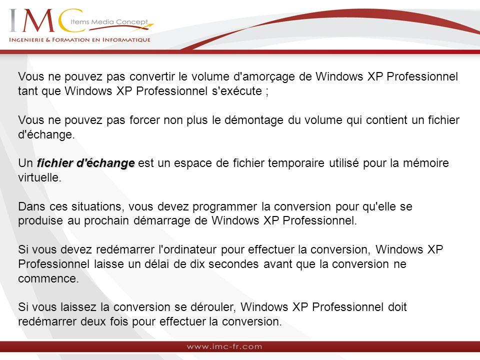 Vous ne pouvez pas convertir le volume d amorçage de Windows XP Professionnel tant que Windows XP Professionnel s exécute ;