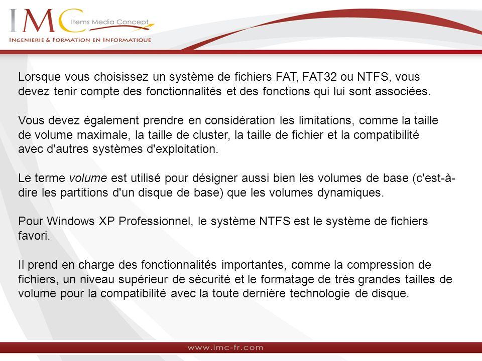 Lorsque vous choisissez un système de fichiers FAT, FAT32 ou NTFS, vous