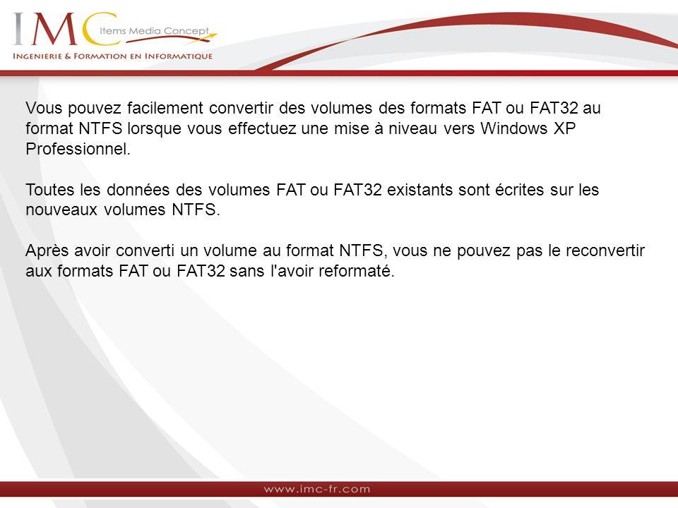 Vous pouvez facilement convertir des volumes des formats FAT ou FAT32 au