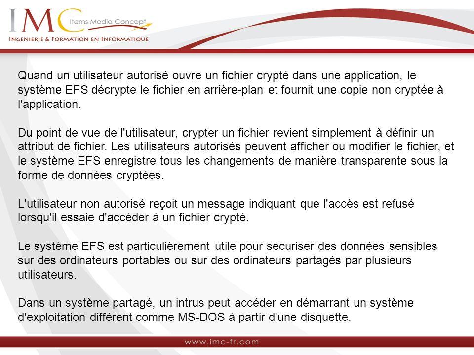 Quand un utilisateur autorisé ouvre un fichier crypté dans une application, le système EFS décrypte le fichier en arrière-plan et fournit une copie non cryptée à l application.