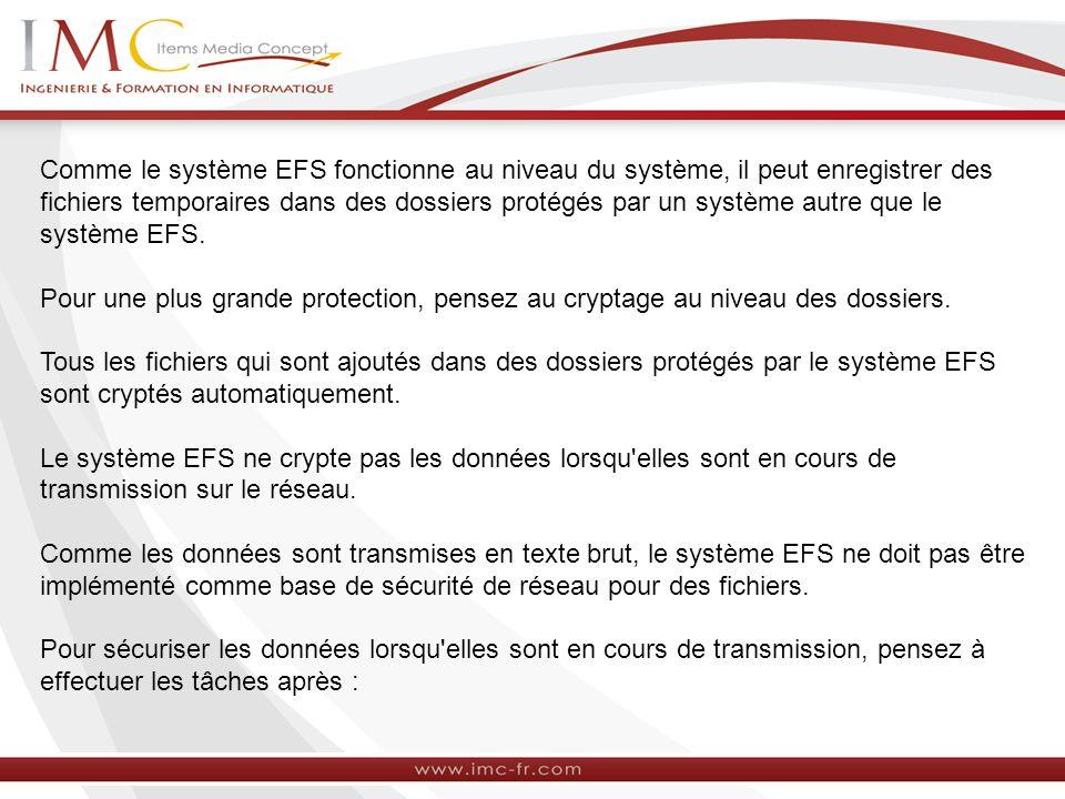 Comme le système EFS fonctionne au niveau du système, il peut enregistrer des fichiers temporaires dans des dossiers protégés par un système autre que le système EFS.