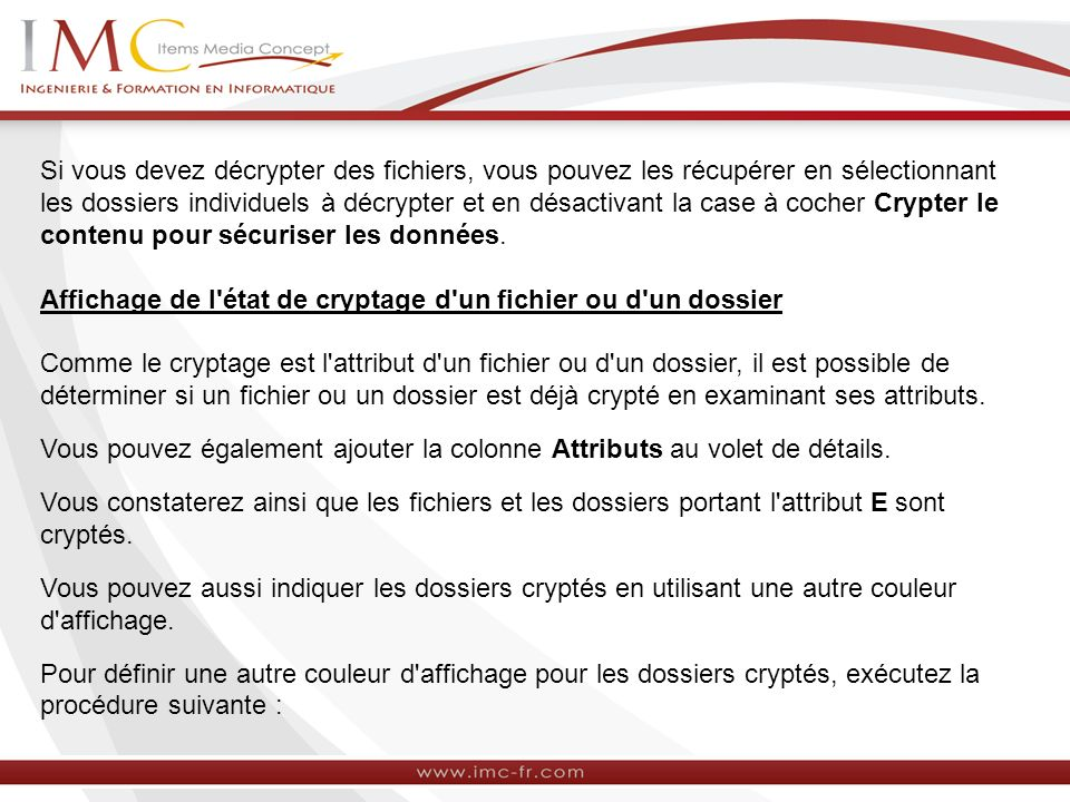 Si vous devez décrypter des fichiers, vous pouvez les récupérer en sélectionnant