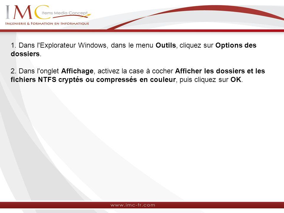 1. Dans l Explorateur Windows, dans le menu Outils, cliquez sur Options des