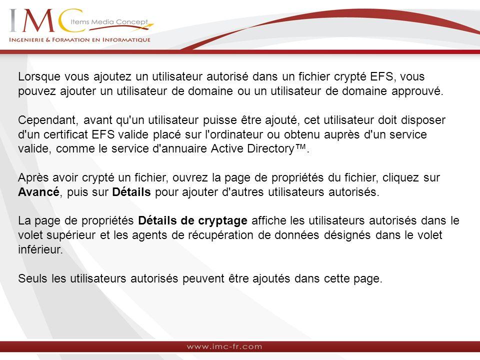 Lorsque vous ajoutez un utilisateur autorisé dans un fichier crypté EFS, vous