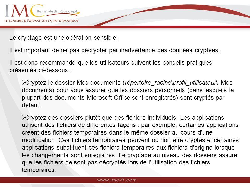 Le cryptage est une opération sensible.