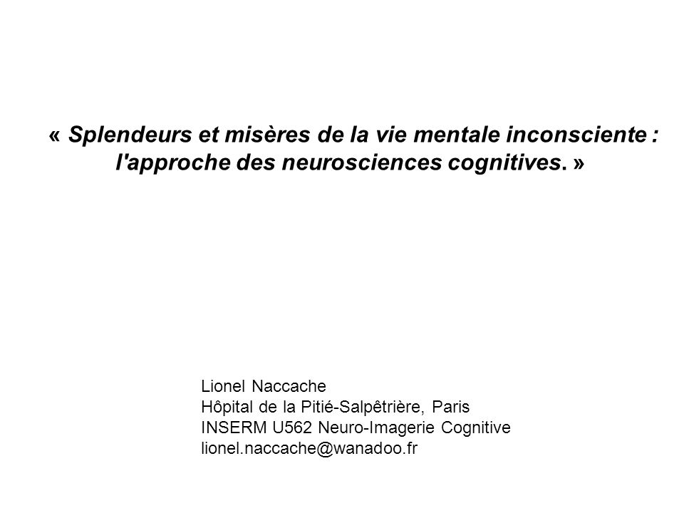 « Splendeurs et misères de la vie mentale inconsciente :