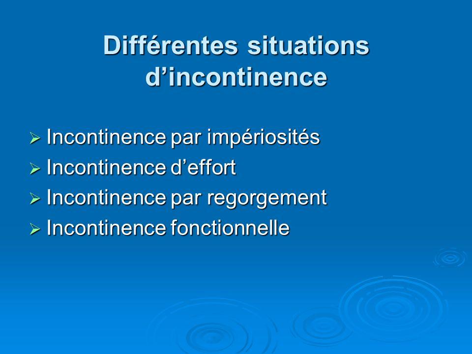 Différentes situations d'incontinence