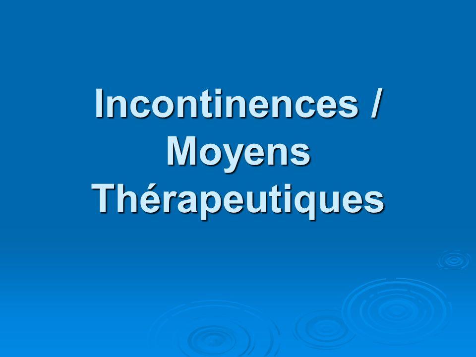 Incontinences / Moyens Thérapeutiques